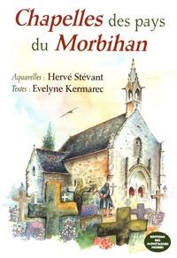 Hervé Stévant et Evelyne Kermarec - Chapelles des pays du Morbihan.