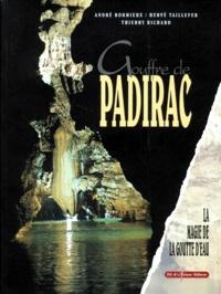Hervé Taillefer et André Roumieux - Gouffre de Padirac. - La magie de la goutte d'eau.