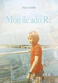 Hervé Tamé - Mon île ado Ré.