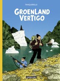 Hervé Tanquerelle - Groenland Vertigo.