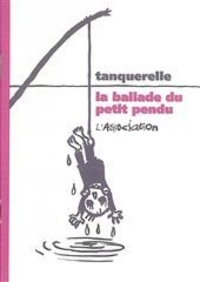 Hervé Tanquerelle - La Ballade du petit pendu.