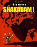 Hervé Tanquerelle - Tête noire Tome 1 : Shakabam !.
