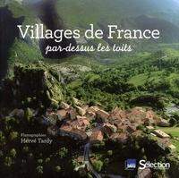 Villages de France- Par-dessus les toits - Hervé Tardy |
