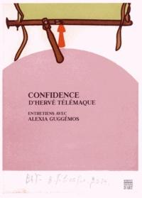 Hervé Télémaque et Alexia Guggémos - Confidence d'Hervé Télémaque - Entretiens avec Alexia Guggémos.