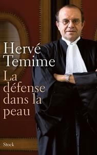 Hervé Temime - La défense dans la peau.