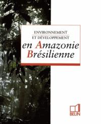 Téléchargez l'ebook gratuit pour les mobiles Environnement et développement en Amazonie brésilienne PDB PDF MOBI 9782701115320