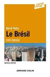 Hervé Théry - Le Brésil - 2e éd. - Pays émergé.