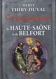 Hervé Thiry-Duval - Contes et Légendes de Haute-Saône et de Belfort.