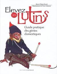Hervé Thiry-Duval - Elevez des lutins - Guide pratique des génies domestiques.