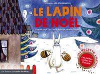 Hervé Thiry-Duval et Laurence Clément - Le lapin de Noël - Avec une recette à partager : Les petites crottes en chocolat.