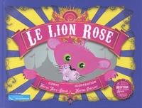 Hervé Thiry-Duval et Marine Poirrier - Le lion rose.