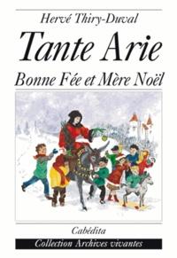 Hervé Thiry-Duval - Tante Arie - Bonne fée et mère Noël.