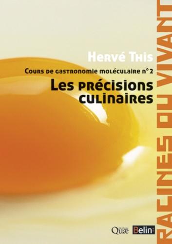Hervé This - Cours de gastronomie moléculaire - Tome 2, Les précisions culinaires.
