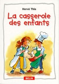 Hervé This - La casserole des enfants.