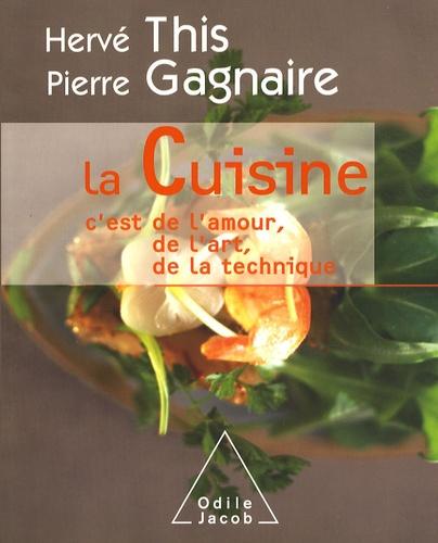 Hervé This et Pierre Gagnaire - La Cuisine - C'est de l'amour, de l'art, de la technique.