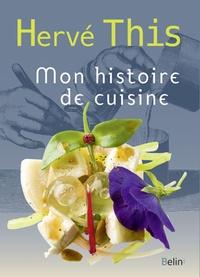 Hervé This - Mon histoire de cuisine.
