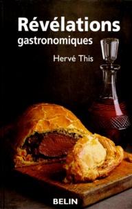 Hervé This - Révélations gastronomiques.