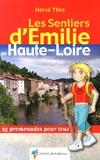 Hervé Thro - Les sentiers d'Emilie en Haute-Loire - 25 promenades pour tous.