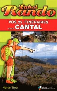 Hervé Thro - Vos 25 itinéraires dans le Cantal.
