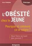 Hervé Toubiana - L'obésité chez le jeune - Pourquoi et comment ça se soigne ?.