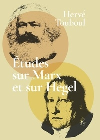 Hervé Touboul - Etudes sur Marx et sur Hegel.