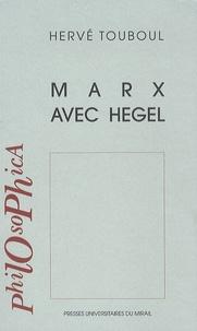 Hervé Touboul - Marx avec Hegel.