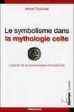 Hervé Toulhoat - Le symbolisme dans la mythologie celte - L'apport de la psychanalyse introspective (traduction selon la méthode de Paul Diel).
