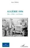 """Hervé Trnka - Algérie 1956 - Des """"Chtis"""" en Oranie."""