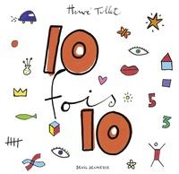 Hervé Tullet - 10 fois 10.