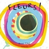Hervé Tullet - Fleurs !.