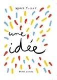 Hervé Tullet - J'ai une idée !.