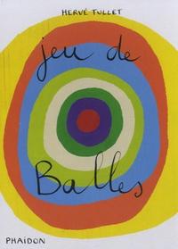 Hervé Tullet - Jeu de balles.