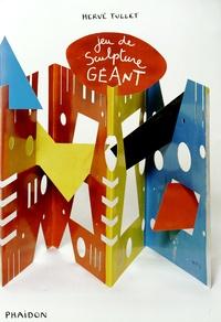 Hervé Tullet - Jeu de sculpture géant.