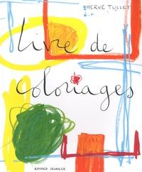 Hervé Tullet - Livre de coloriages.