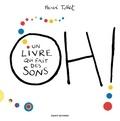 Hervé Tullet - Oh ! Un livre qui fait des sons.