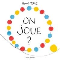 Hervé Tullet - On joue ?.