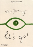 Hervé Tullet - The game of let's go!.