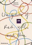 Hervé Tullet - The game of red yellow and blue.