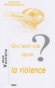 Hervé Vautrelle - Qu'est ce que la violence ?.
