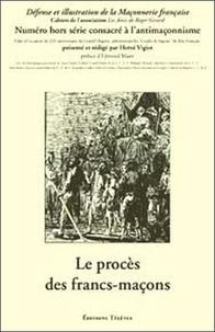 Hervé Vigier - Le procès des francs-maçons.