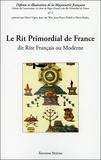 Hervé Vigier et Jean Van Win - Le Rit Primordial de France dit Rite Français ou Moderne.