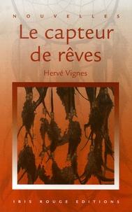 Hervé Vignes - Le capteur de rêves.