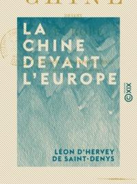 Hervey de Saint-Denys - La Chine devant l'Europe.