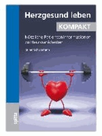 Herzgesund leben KOMPAKT - Nützliche Patienteninformationen zu Herzkrankheiten.