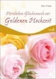 Herzlichen Glückwunsch zur Goldenen Hochzeit.