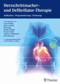 Herzschrittmacher- und Defibrillator-Therapie - Indikation - Programmierung - Nachsorge.