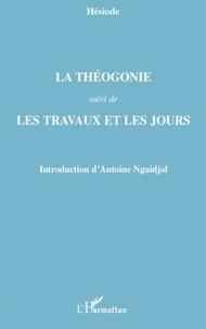 Hésiode - La théogonie suivi de Les travaux et les jours.