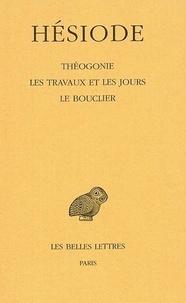 Hésiode - Théogonie ; Les travaux et les jours ; Le bouclier.