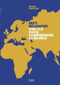 Hesna Cailliau - Les religions une clé pour comprendre le monde.