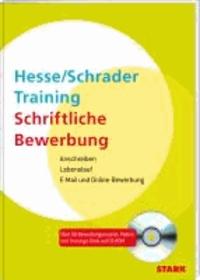 Hesse/Schrader-Training Schriftliche Bewerbung - Anschreiben - Lebenslauf - E-Mail- und Online-Bewerbung.